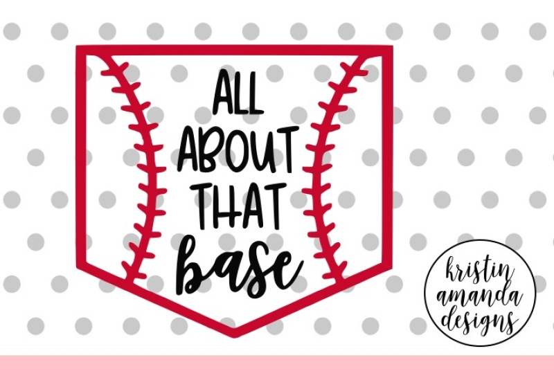 Download All About that Base Baseball SVG DXF EPS PNG Cut File ...