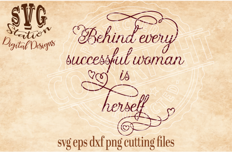 behind-every-successful-woman-is-herself-svg-dxf-png-eps-cutting-file-silhouette-cricut