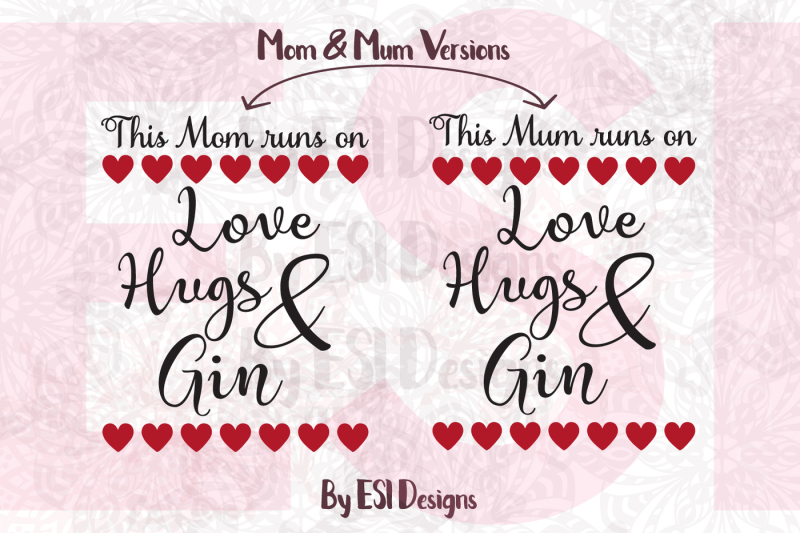 this-mum-mom-runs-on-love-hugs-and-gin-svg-dxf-eps-and-png-cutting-files