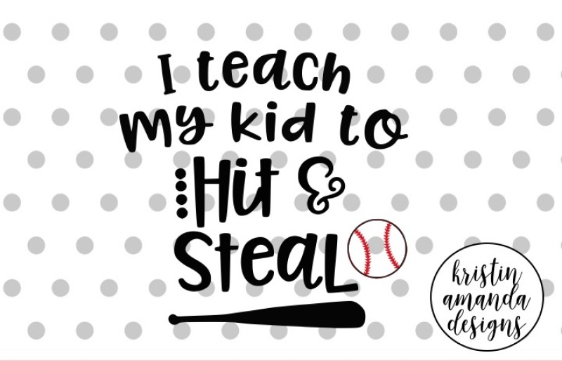 i-teach-my-kid-to-hit-and-steal-baseball-out-of-your-league-baseball-svg-dxf-eps-png-cut-file-cricut-silhouette