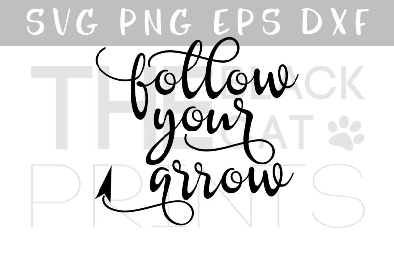 follow-your-arrow-quote-svg-png-eps-dxf-files
