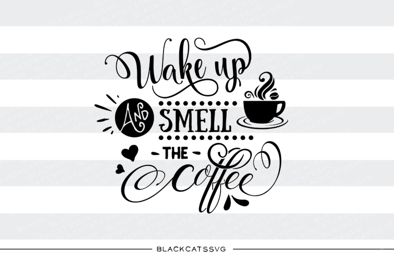 wake-up-and-smell-the-coffee-svg-file