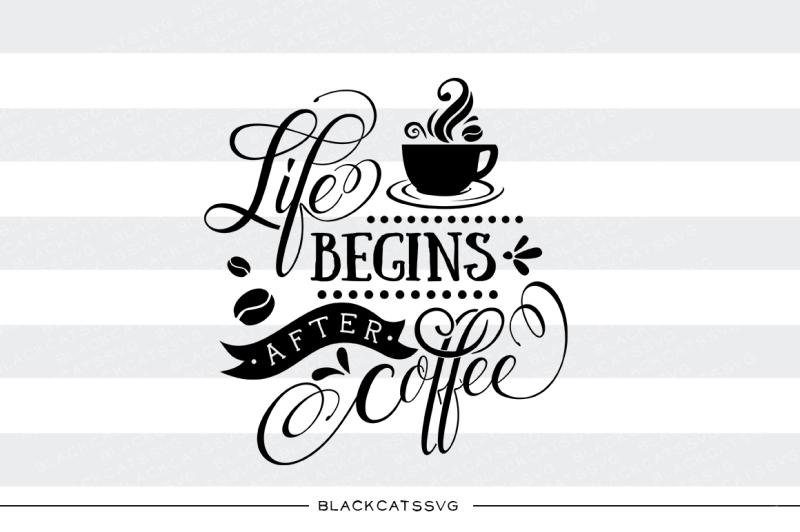 life-begins-after-coffee-svg-file