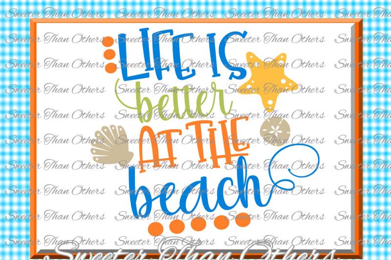 Download Beach Svg Life is Better at the Beach svg, Summer Beach ...
