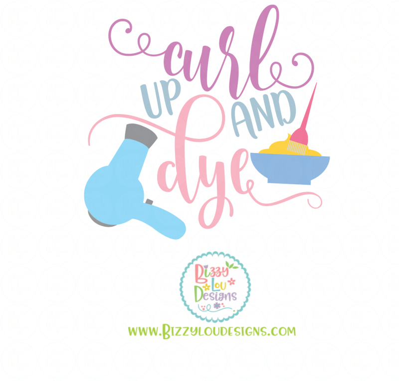 Curl Up And Dye Svg Eps Dxf Png File By Bizzy Lou Designs