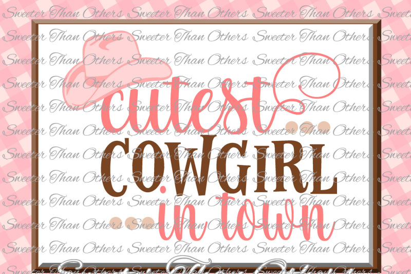 cutest-cowgirl-in-town-svg-baby-svg-toddler-file-cowgirl-svg-dxf-silhouette-cricut-instant-download-vinyl-design-htv-scal-mtc