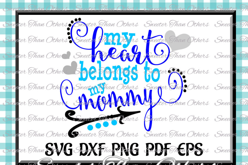 my-heart-belongs-to-mommy-svg-dxf-silhouette-studios-cameo-cricut-cut-file-instant-download-vinyl-design-htv-scal-mtc