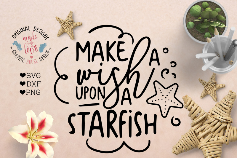 Make A Wish Upon A Starfish Cut File By Graphichousedesign Thehungryjpeg Com