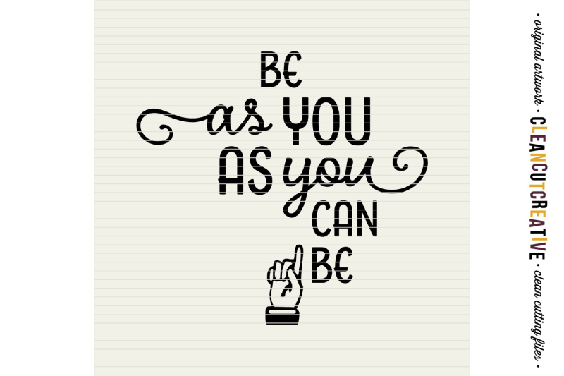 be-as-you-as-you-can-be-svg-dxf-eps-png-cricut-and-silhouette-clean-cutting-files
