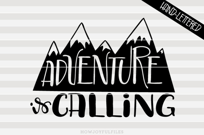 adventure-is-calling-svg-pdf-dxf-hand-drawn-lettered-cut-file-graphic-overlay