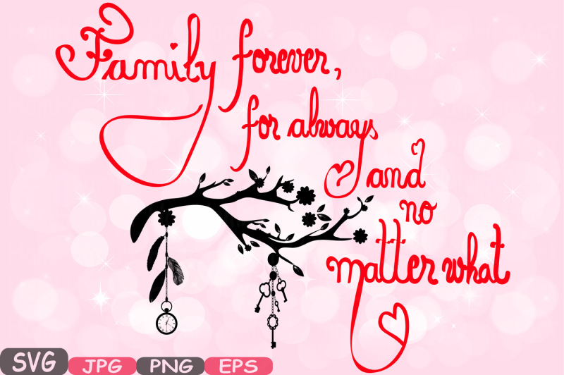 family-forever-svg-word-art-family-quote-clip-art-silhouette-family-forever-for-always-and-no-matter-what-png-jpg-eps-family-love-510s