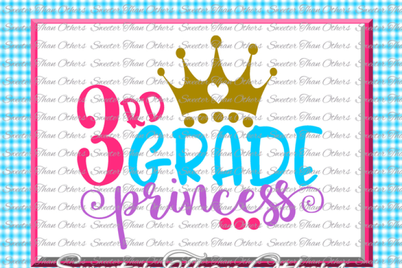 third-grade-princess-svg-3rd-grade-cut-file-last-day-of-school-svg-and-dxf-files-silhouette-studios-cameo-cricut-instant-download-scal