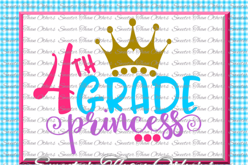 fourth-grade-princess-svg-4th-grade-cut-file-last-day-of-school-svg-and-dxf-files-silhouette-studios-cameo-cricut-instant-download-scal