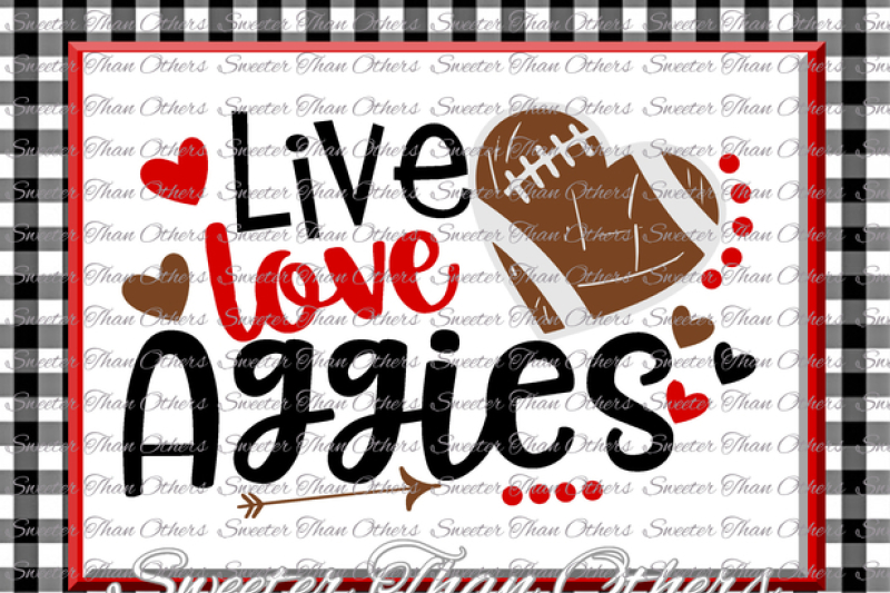 football-svg-live-love-aggies-football-svg-distressed-football-pattern-vinyl-design-svg-and-dxf-silhouette-cameo-cricut-instant-download