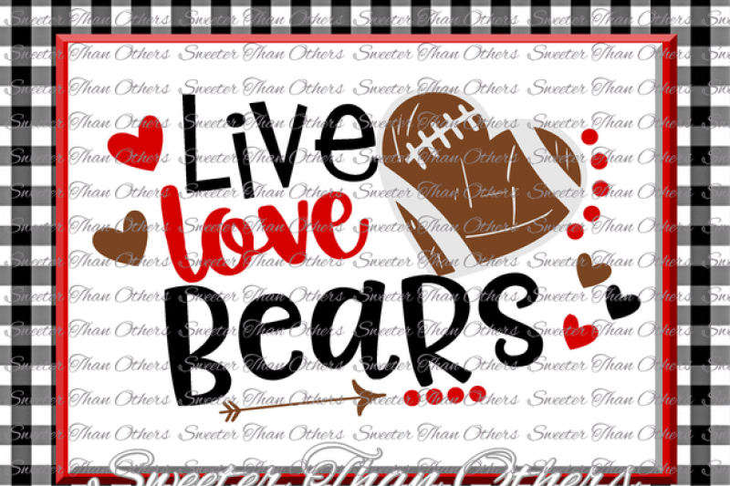 football-svg-live-love-bears-football-svg-distressed-football-pattern-vinyl-design-svg-and-dxf-silhouette-cameo-cricut-instant-download
