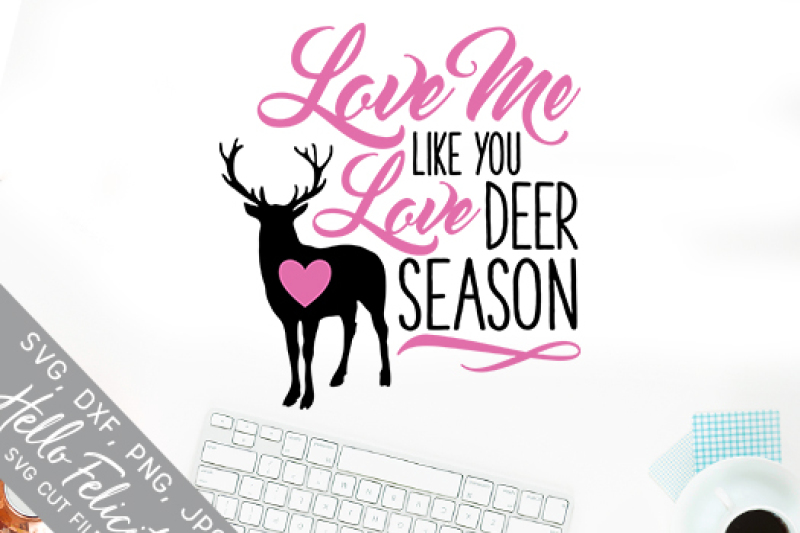 Download Hunting Love Me Like Deer Season SVG Cutting Files By ...
