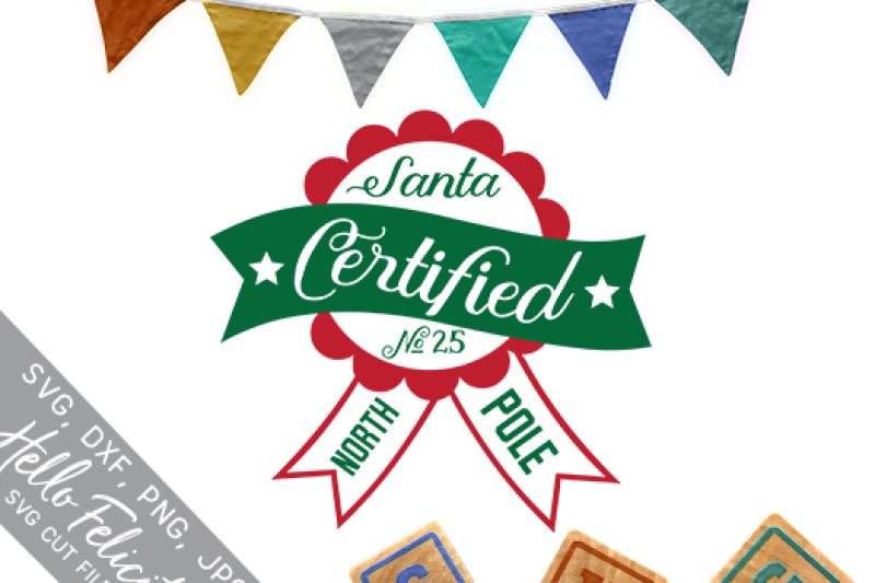 Christmas Santa Certified Svg Cutting Files By Hello Felicity