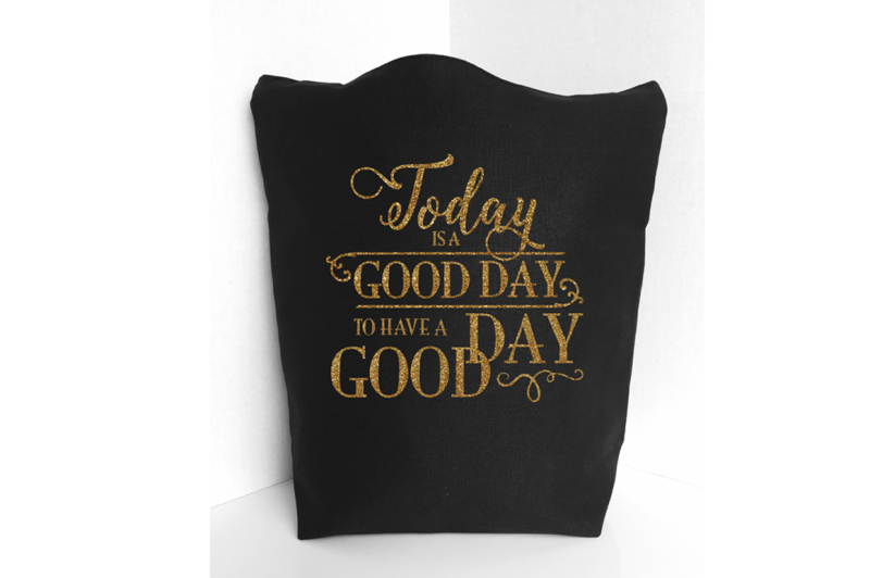 today-is-a-good-day-to-have-a-good-day