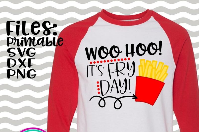 woohoo-it-s-fry-day