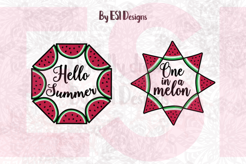 watermelon-frames-one-in-a-melon-and-hello-summer-quotes-svg-dxf-eps-and-png-cutting-files-clipart-printables