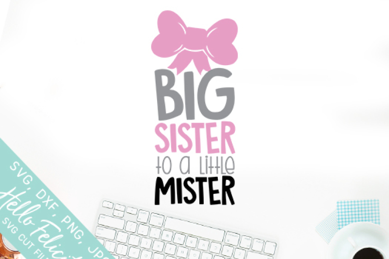 big-sister-to-a-little-mister-svg-cutting-files