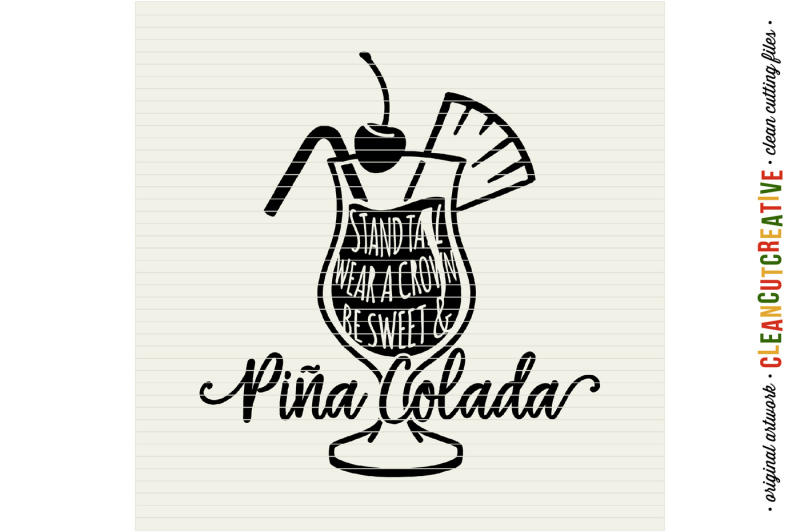 stand-tall-wear-a-crown-be-sweet-and-pina-colada-funny-quote-svg-dxf-eps-png-cricut-and-silhouette-clean-cutting-files