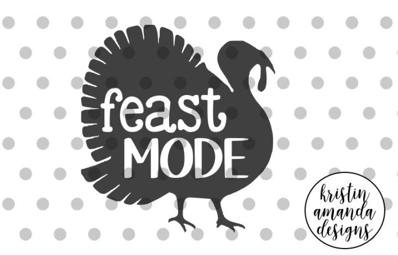 feast-mode-thanksgiving-svg-dxf-eps-png-cut-file-cricut-silhouette