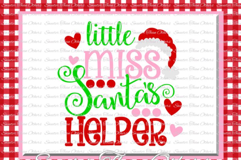 little-miss-santa-s-helper-svg-christmas-svg-dxf-silhouette-studios-cameo-cricut-cut-file-instant-download-vinyl-design-htv-scal-mtc