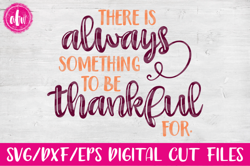 always-something-to-be-thankful-for-svg-dxf-eps-cut-file