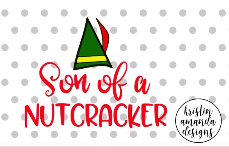 son-of-a-nutcracker-christmas-svg-dxf-eps-png-cut-file-cricut-silhouette