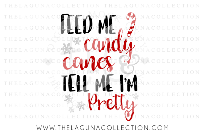 feed-me-candy-canes-and-tell-me-i-m-pretty-svg-christmas-svg-candy-cane-svg