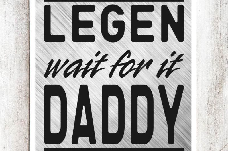 legen-wait-for-it-daddy-svg-dxf-eps-file