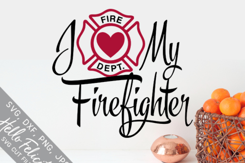 i-love-my-firefighter-svg-cutting-files