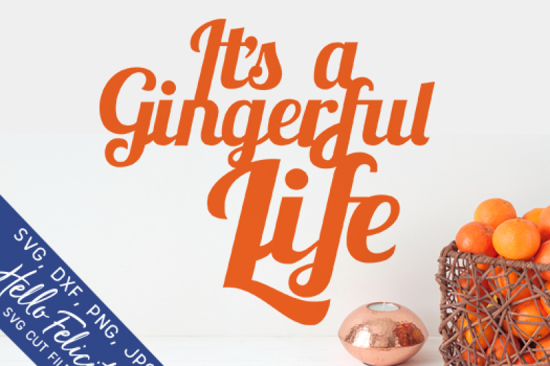 it-s-a-gingerful-life-svg-cutting-files