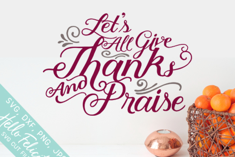 all-give-thanks-and-praise-svg-cutting-files
