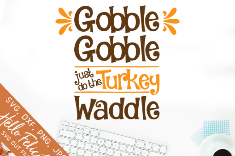 thanksgiving-gobble-gobble-turkey-wobble-svg-cutting-files