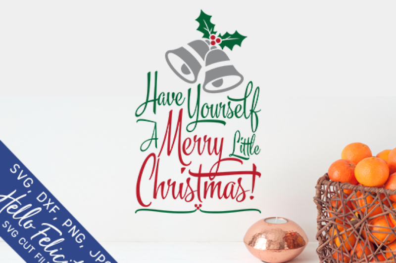 have-yourself-a-merry-little-christmas-svg-cutting-files