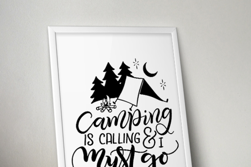 Camping Is Calling And I Must Go Svg Pdf Dxf Hand Drawn