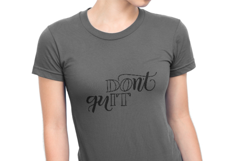 don-t-quit-svg-png-pdf-files-hand-drawn-lettered-cut-file-graphic-overlay