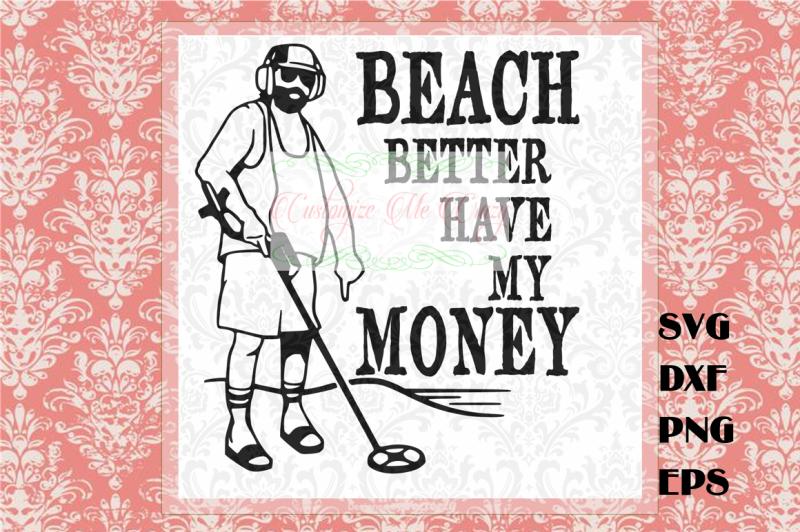 beach-better-have-my-money