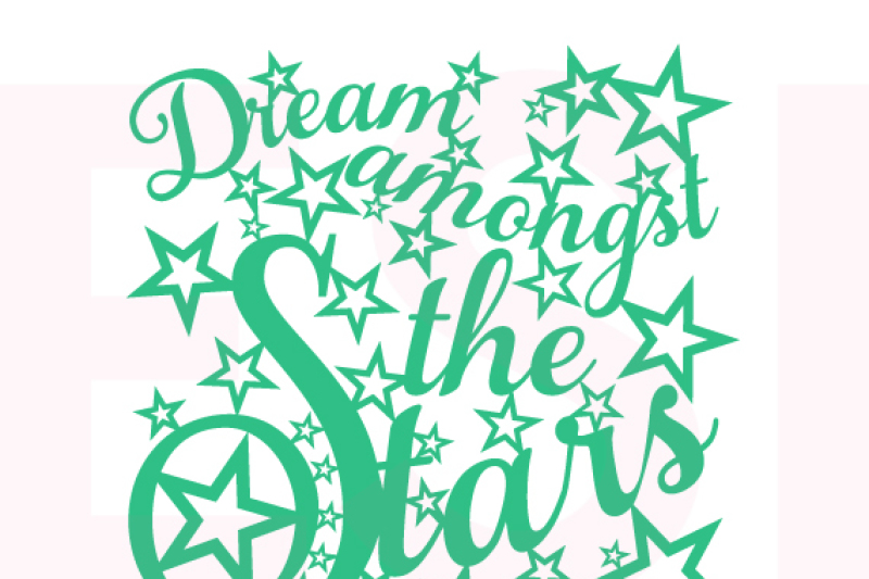 dream-amongst-the-stars-quote-design-svg-dxf-eps