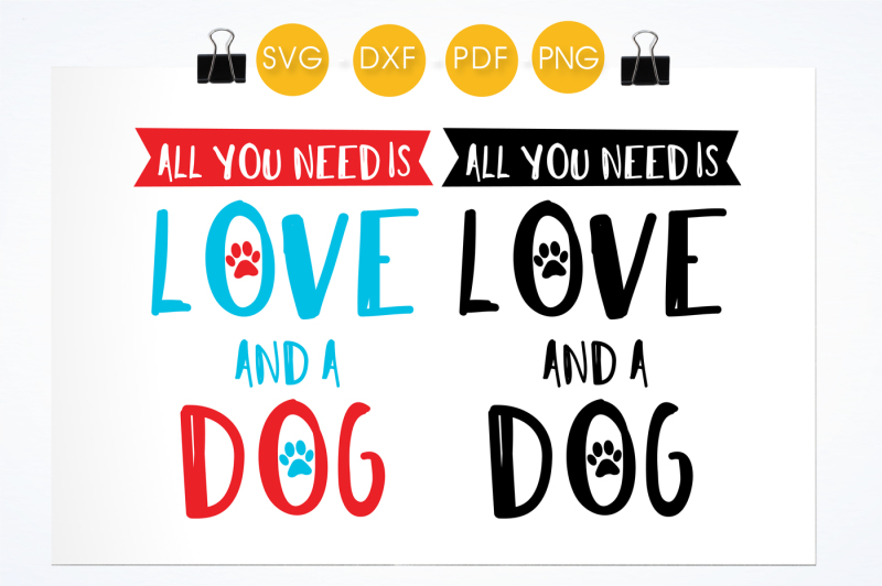 all-you-need-is-love-and-a-dog-svg-png-eps-dxf-cut-file