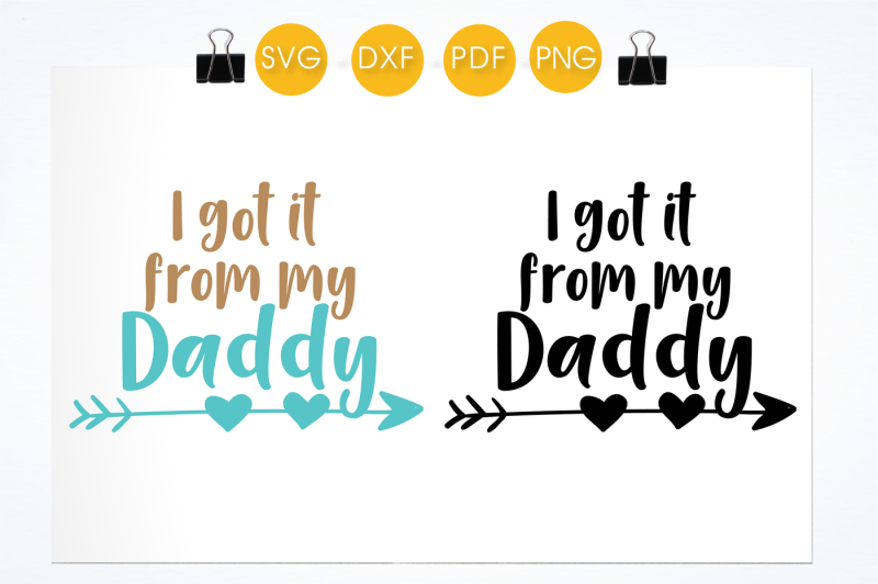i-got-it-from-my-daddy-svg-png-eps-dxf-cut-file