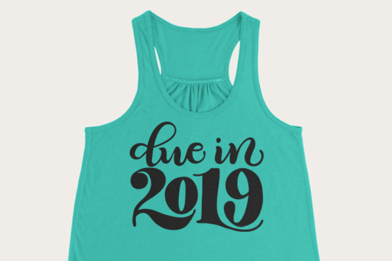 due-in-2019-svg-png-pdf-files-hand-drawn-lettered-cut-file-graphic-overlay