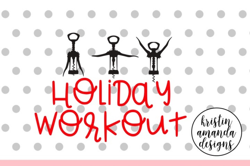 holiday-workout-wine-svg-dxf-eps-png-cut-file-cricut-silhouette