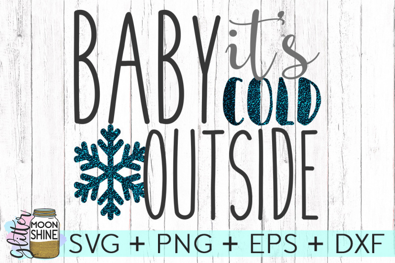 baby-it-s-cold-outside-svg-png-dxf-eps-cutting-files