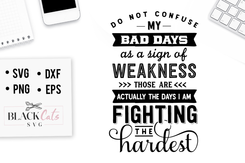 do-not-confuse-my-bad-days-svg