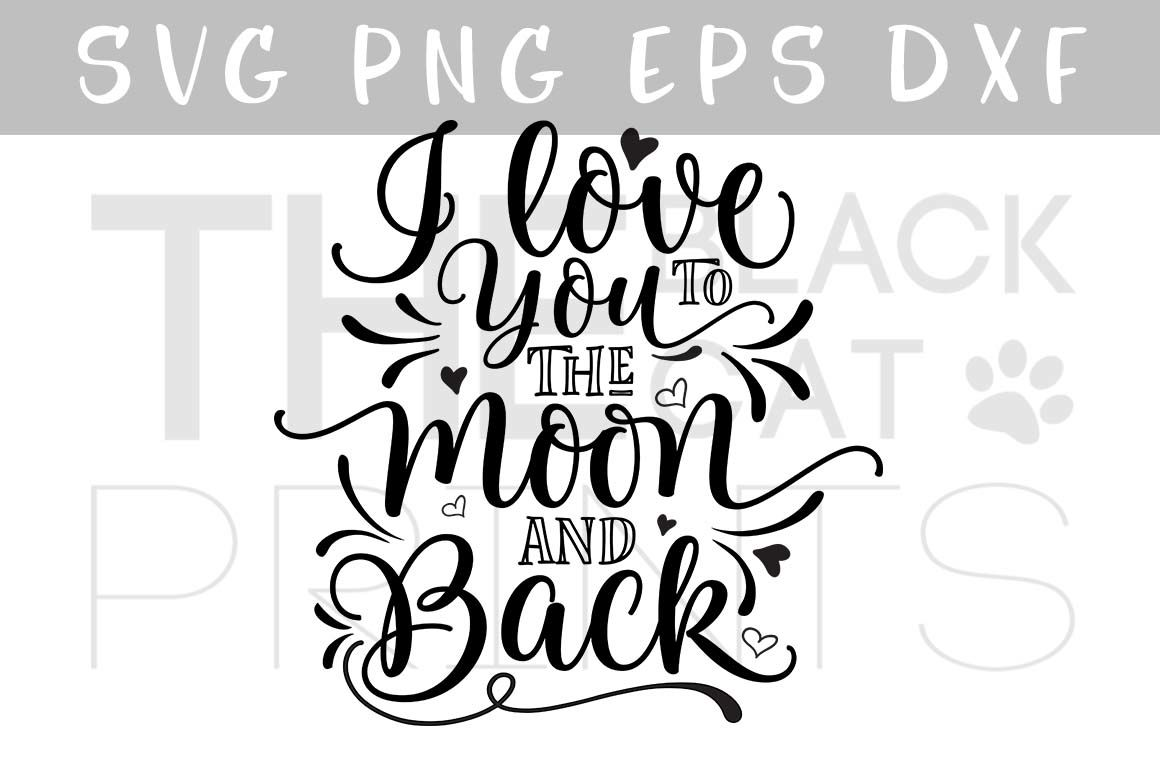 I Love You To The Moon And Back Svg Dxf Eps Png By