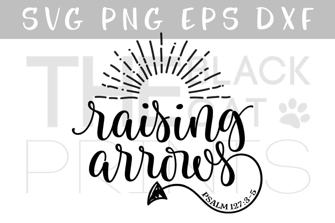 Raising Arrows Svg Dxf Pnf Eps By Theblackcatprints