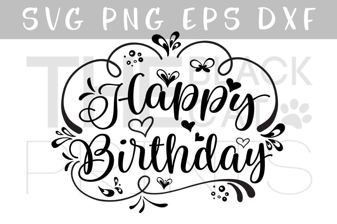 Happy Birthday Svg Dxf Png Eps By Theblackcatprints